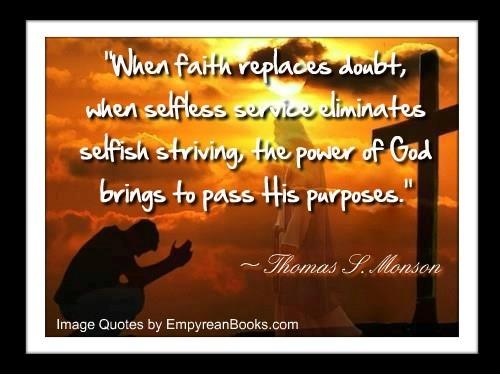 When Faith Replaces Doubt When Selfless Service Eliminates Selfish