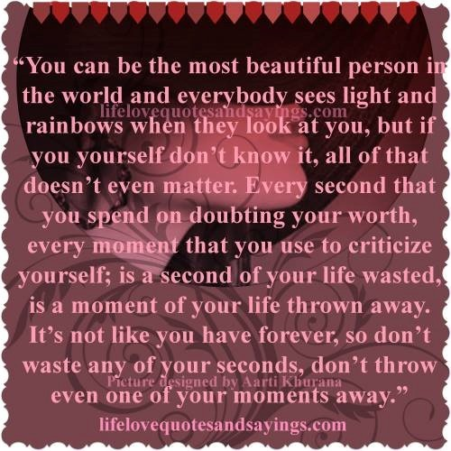 You can be the most beautiful person in the world and everybody sees light
