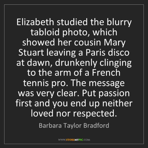 Barbara Taylor Bradford: Elizabeth studied the blurry tabloid photo, which showed...