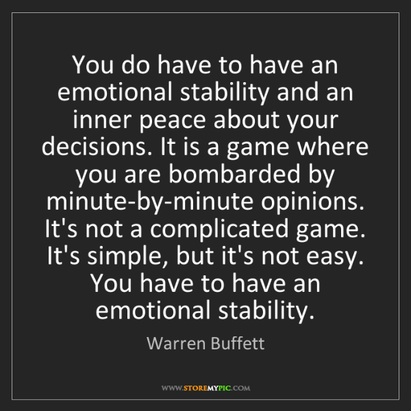 Warren Buffett: You do have to have an emotional stability and an inner...