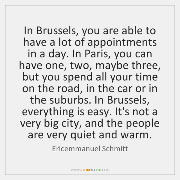 In Brussels, you are able to have a lot of appointments in ...