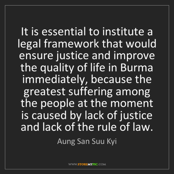 Aung San Suu Kyi: It is essential to institute a legal framework that would...