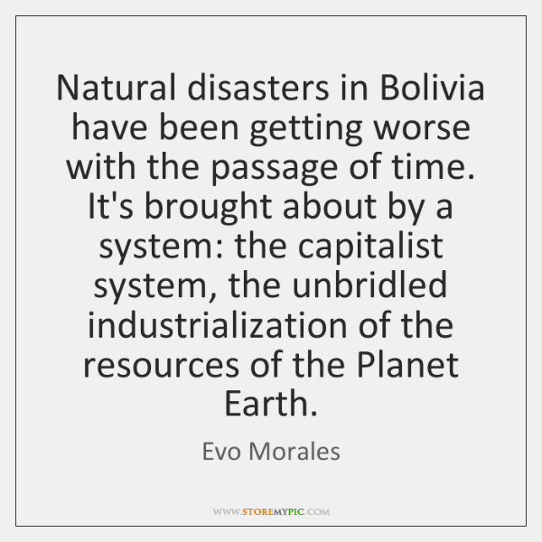 Natural disasters in Bolivia have been getting worse with the passage of ...