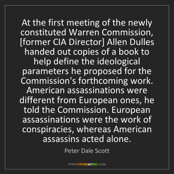 Peter Dale Scott: At the first meeting of the newly constituted Warren...