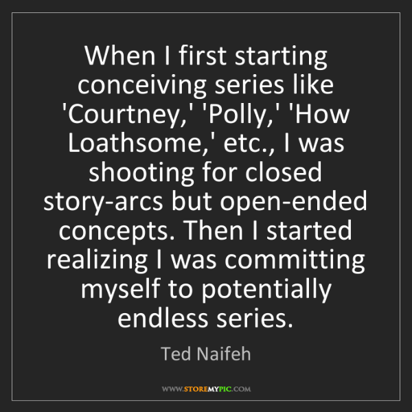 Ted Naifeh: When I first starting conceiving series like 'Courtney,'...