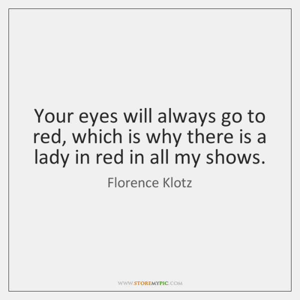 Your eyes will always go to red, which is why there is ...
