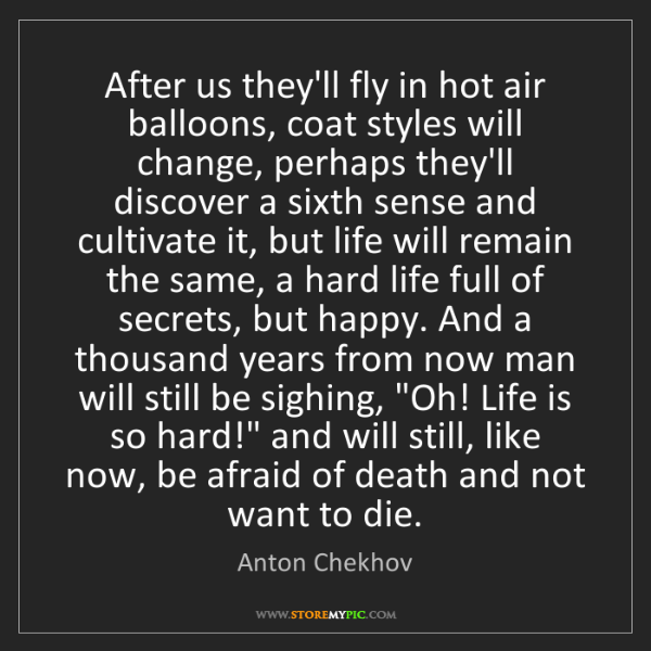 Anton Chekhov: After us they'll fly in hot air balloons, coat styles...