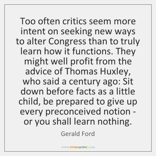 Too often critics seem more intent on seeking new ways to alter ...