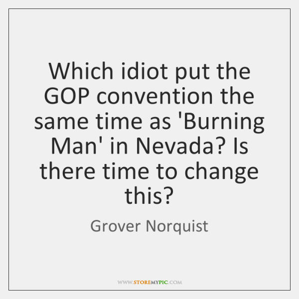 Which idiot put the GOP convention the same time as 'Burning Man' ...