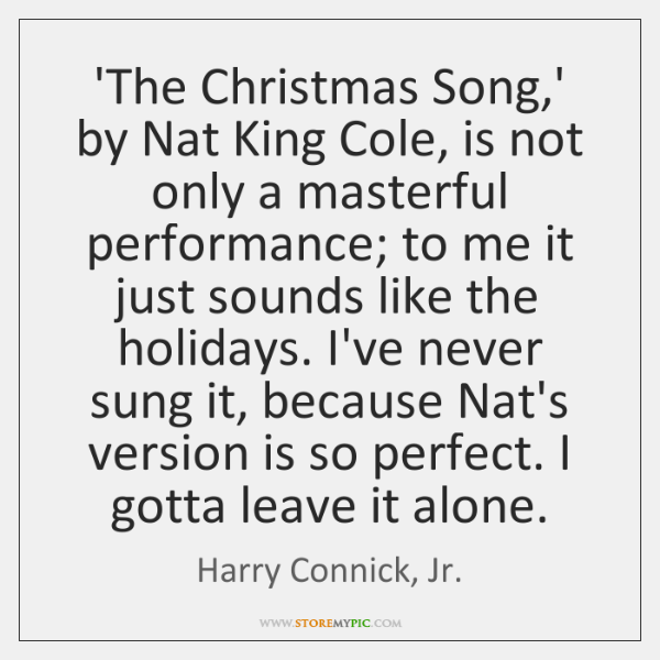 'The Christmas Song,' by Nat King Cole, is not only a ...