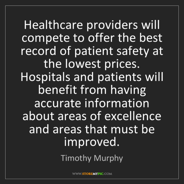 Timothy Murphy: Healthcare providers will compete to offer the best record...