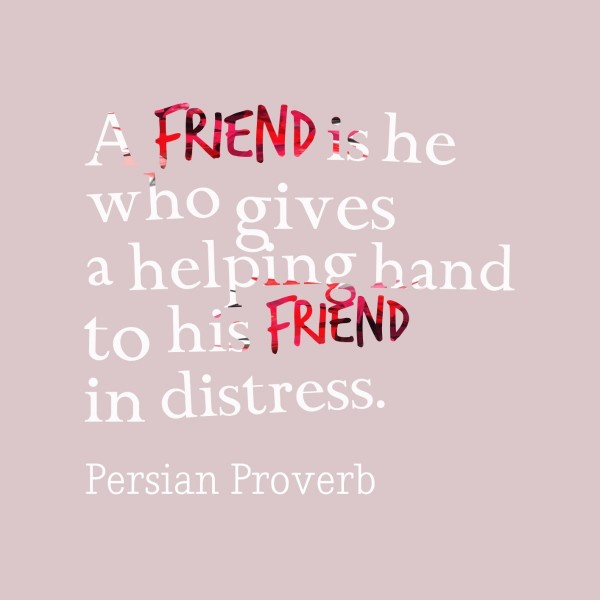 A friend is he who gives a helping hand to his friend in distress