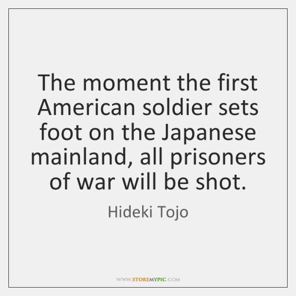 The moment the first American soldier sets foot on the Japanese mainland, ...