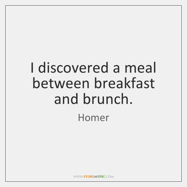I discovered a meal between breakfast and brunch.