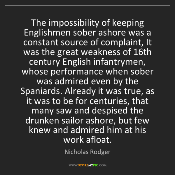 Nicholas Rodger: The impossibility of keeping Englishmen sober ashore...