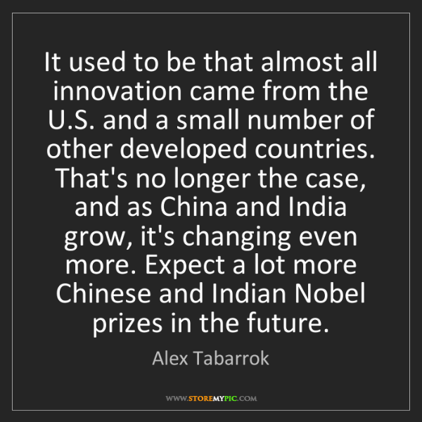 Alex Tabarrok: It used to be that almost all innovation came from the...