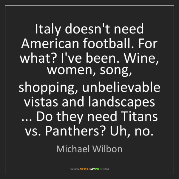 Michael Wilbon: Italy doesn't need American football. For what? I've...