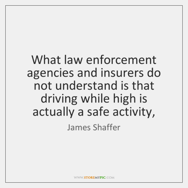 What law enforcement agencies and insurers do not understand is that driving ...