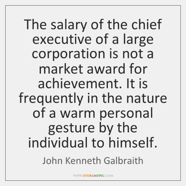 The salary of the chief executive of a large corporation is not ...