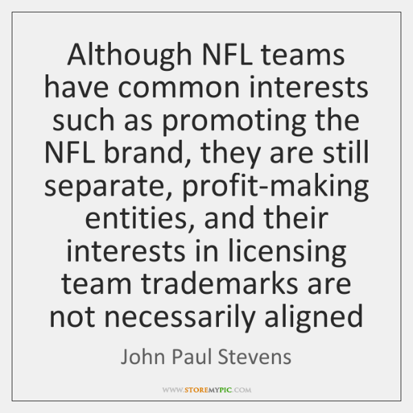 Although NFL teams have common interests such as promoting the NFL brand, ...