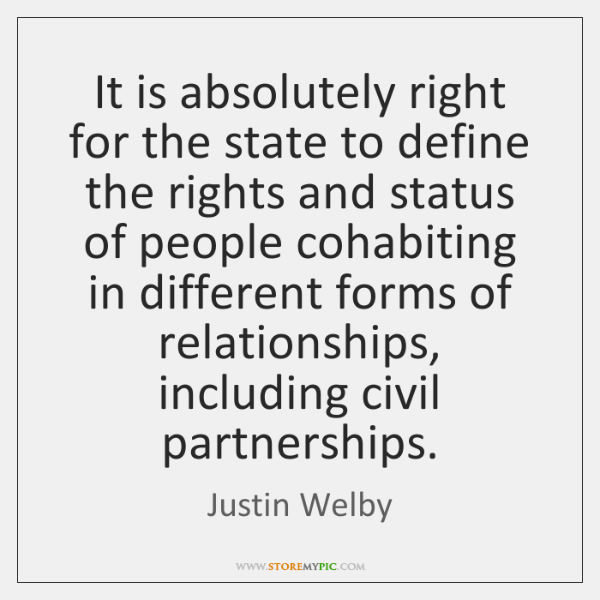 It is absolutely right for the state to define the rights and ...