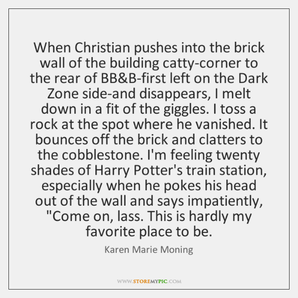 When Christian pushes into the brick wall of the building catty-corner to ...