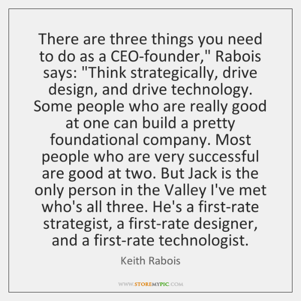 "There are three things you need to do as a CEO-founder,"" Rabois ..."