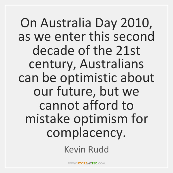 On Australia Day 2010, as we enter this second decade of the 21st ...