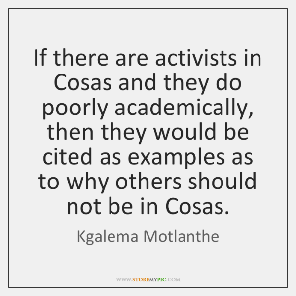 If there are activists in Cosas and they do poorly academically, then ...