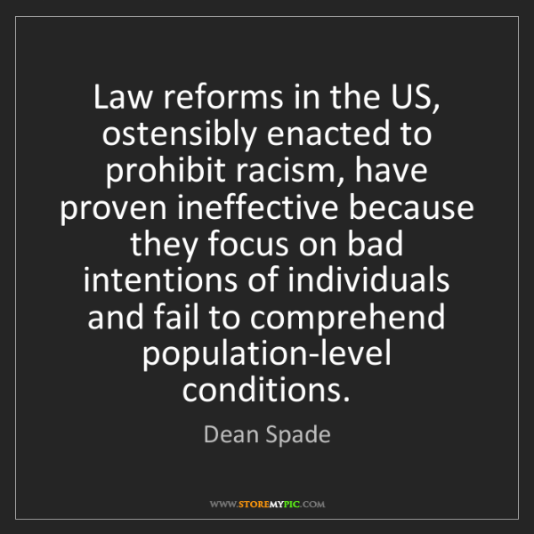 Dean Spade: Law reforms in the US, ostensibly enacted to prohibit...
