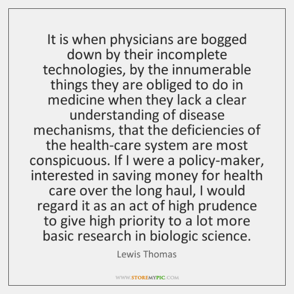 It is when physicians are bogged down by their incomplete technologies, by ...