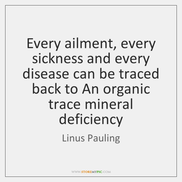 Every ailment, every sickness and every disease can be traced back to ...