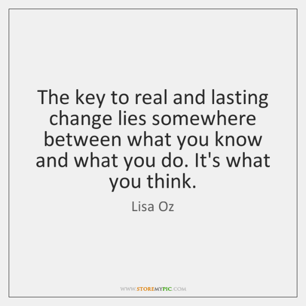 The key to real and lasting change lies somewhere between what you ...
