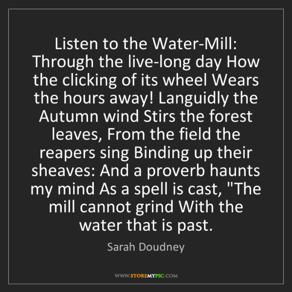 Sarah Doudney: Listen to the Water-Mill: Through the live-long day How...