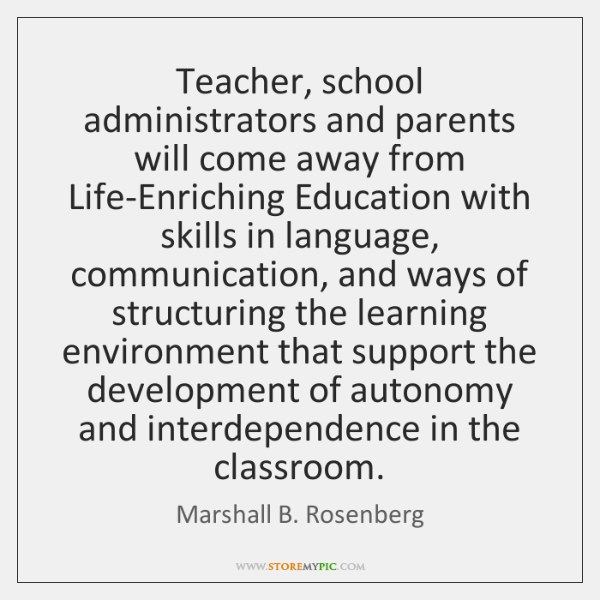 Teacher, school administrators and parents will come away from Life-Enriching Education with ...