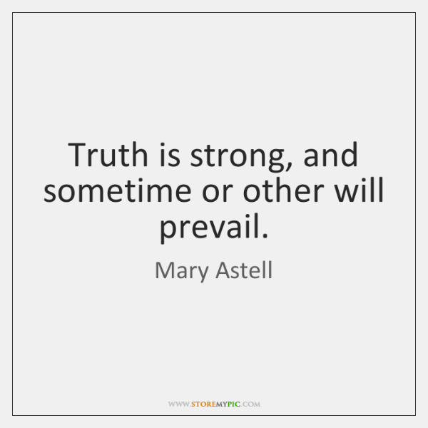 Truth Is Strong And Sometime Or Other Will Prevail Storemypic