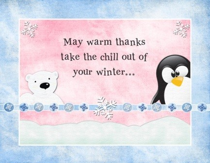 May warm thanks take the chill out of your winter penguin and bear