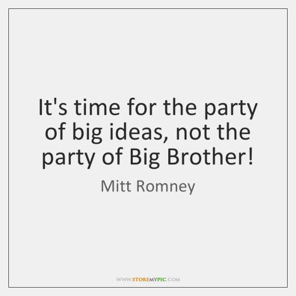 It's time for the party of big ideas, not the party of ...