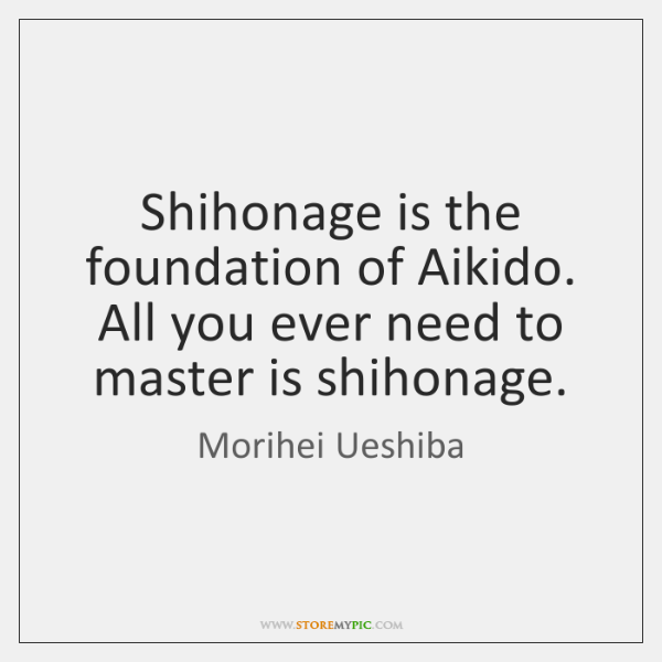 Shihonage is the foundation of Aikido. All you ever need to master ...