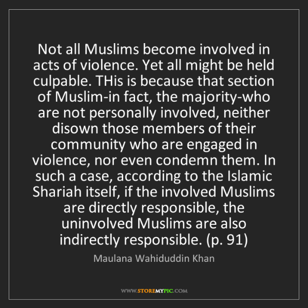 Maulana Wahiduddin Khan: Not all Muslims become involved in acts of violence....