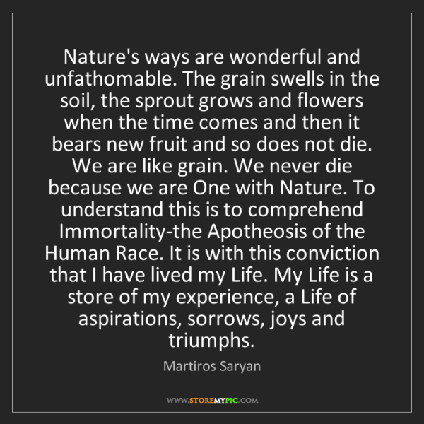 Martiros Saryan: Nature's ways are wonderful and unfathomable. The grain...