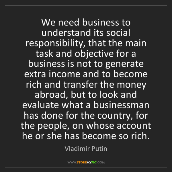 'the main responsibility of business is