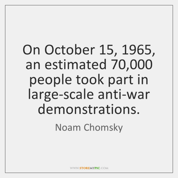 On October 15, 1965, an estimated 70,000 people took part in large-scale anti-war demonstrations.