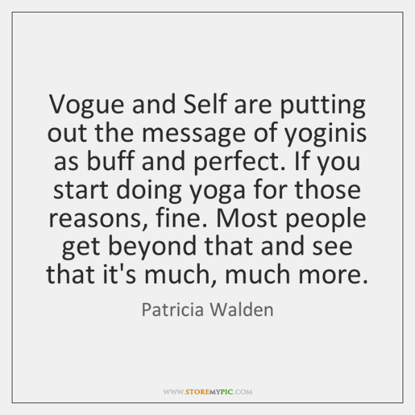 Vogue and Self are putting out the message of yoginis as buff ...