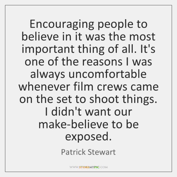 Encouraging people to believe in it was the most important thing of ...