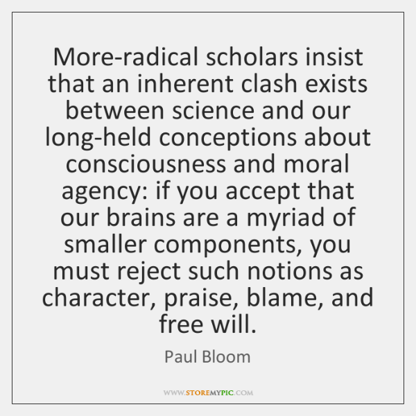 More-radical scholars insist that an inherent clash exists between science and our ...