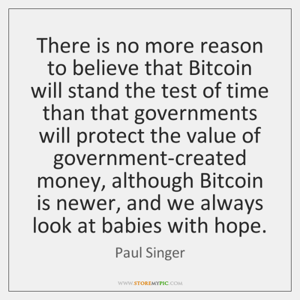 There is no more reason to believe that Bitcoin will stand the ...