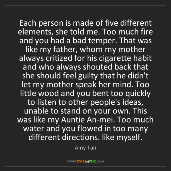 Amy Tan: Each person is made of five different elements, she told...