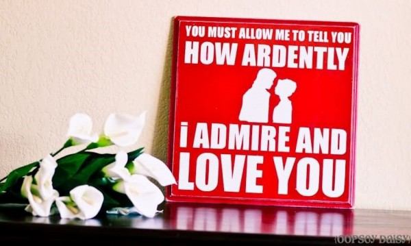 You must allow me to tell you how ardently i admire and love you 002