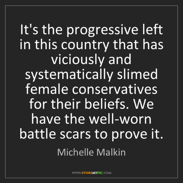 Michelle Malkin: It's the progressive left in this country that has viciously...